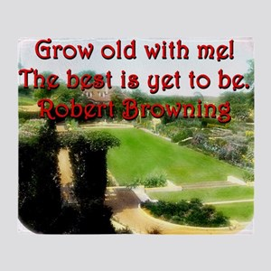 Grow Old With Me - Robert Browning Throw Blanket