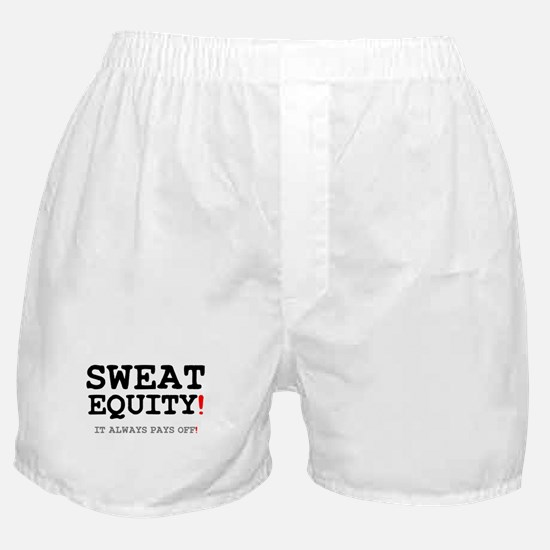 SWEAT EQUITY! Boxer Shorts