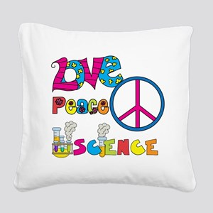 Love Peace Science Square Canvas Pillow