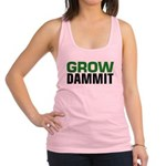 Grow DAMMIT Racerback Tank Top