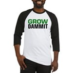 Grow DAMMIT Baseball Jersey