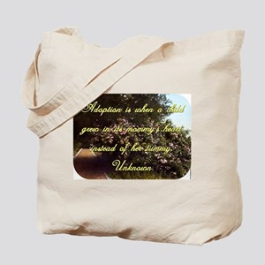 Adoption Is When A Child - Unknown Tote Bag