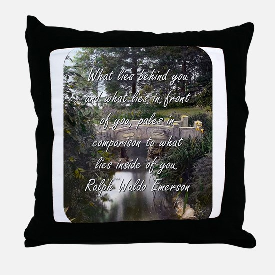 What Lies Behind You - R W Emerson Throw Pillow