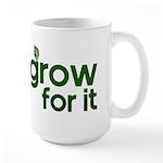 Grow for it Mugs