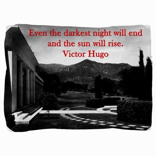 Even The Darkest Night Will End - Victor Hugo Pill
