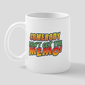 Didn't Get Memo Mug