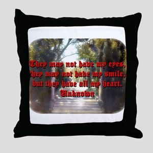 They May Not Have My Eyes - Unknown Throw Pillow