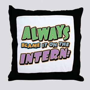 Blame the Intern Throw Pillow