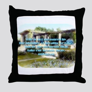 Life Is Not Measured - Unknown Throw Pillow