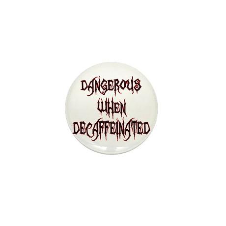 Dangerous When Decaf Mini Button (10 pack)