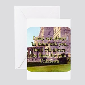 I May Not Always Be There - Unknown Greeting Card