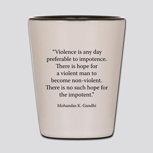 Non-Violence in Peace and War Shot Glass