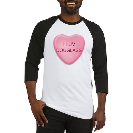 I Luv DOUGLASS Candy Heart Baseball Jersey