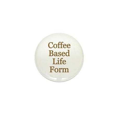 Coffee Based Life Form Mini Button