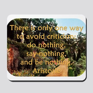 There Is Only One Way To Avoid Criticism - Aristot