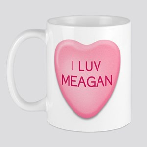 I Luv MEAGAN Candy Heart Mug