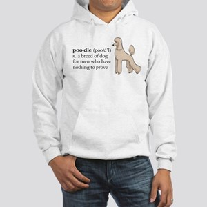 Nothing to prove Hooded Sweatshirt