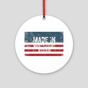 Made in Mount Pleasant, Michigan Round Ornament