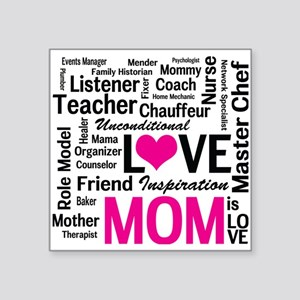 "Mom is Love - Birthday, Mot Square Sticker 3"" x 3"""