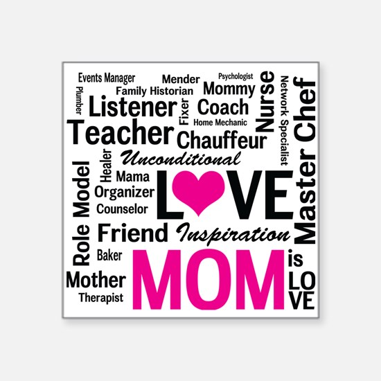 "Mom is Love - Birthday, Mot Square Sticker 3"" x 3"""