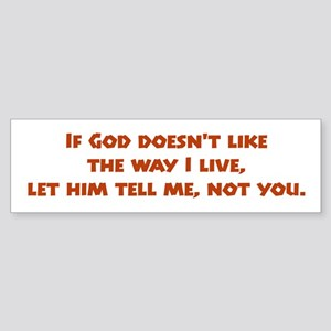 Let Him Tell Me Bumper Sticker