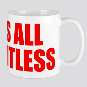 It's All Pointless Mugs