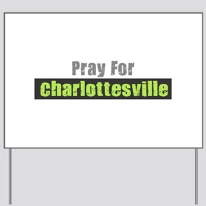 Pray for Charlottesville Yard Sign