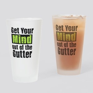 Get Your Mind out of the Gutter Drinking Glass