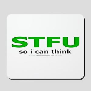 STFU So I Can Think Mousepad