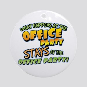 Happens at Office Party Ornament (Round)