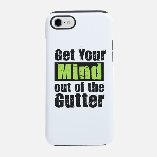 Get Your Mind out of the Gutte iPhone 7 Tough Case