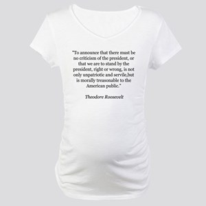 Teddy Roosevelt Quote Maternity T-Shirt