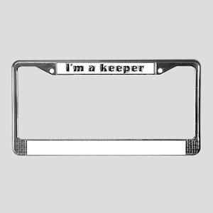 Im a keeper, keeper, keep License Plate Frame