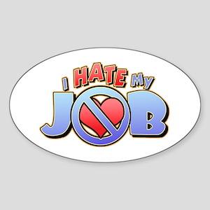 Hate My Job Oval Sticker
