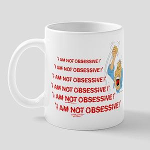 I am not obssessive ... Mug