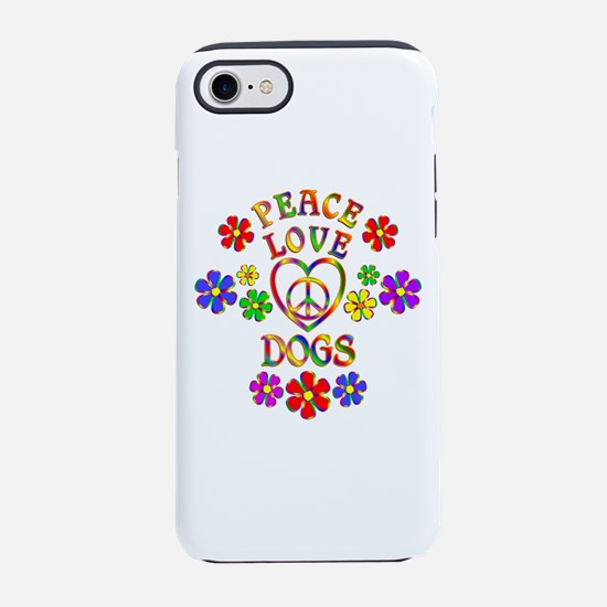 Peace Love Dogs iPhone 7 Tough Case