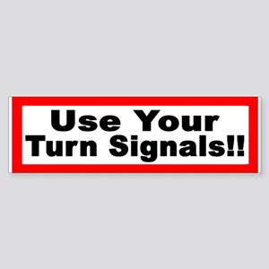 Use Your Turn Signals Bumper Sticker