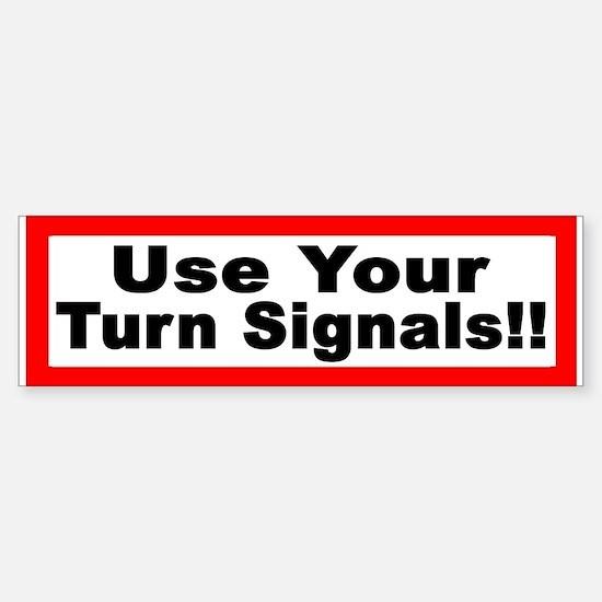 Use Your Turn Signals Bumper Bumper Bumper Sticker