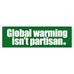 GLOBAL WARMING ISN'T PARTISAN. Bumper Sticker