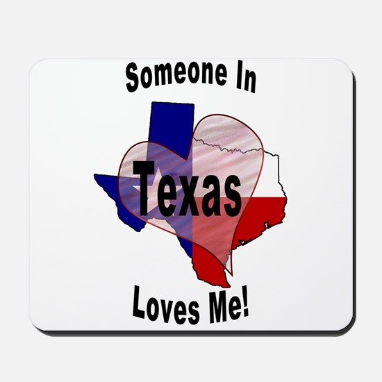 Someone in TEXAS loves me! Mousepad