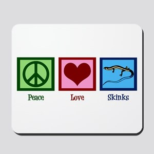 Peace Love Skinks Mousepad