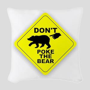 Dont Poke The Bear Woven Throw Pillow