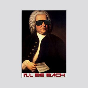 I'll Be Bach Rectangle Magnet
