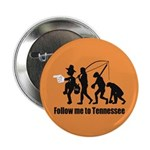 "Follow Me To Tennessee 2.25"" Button"