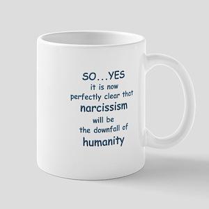 Narcissism, Downfall of Humanity Mugs