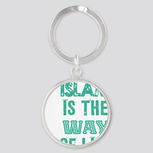Islam is the way of life Round Keychain