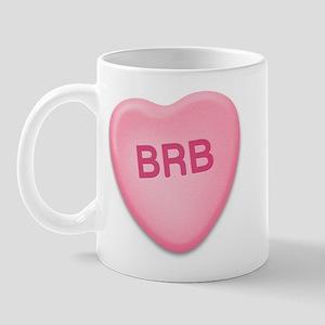 BRB Candy Heart Mug