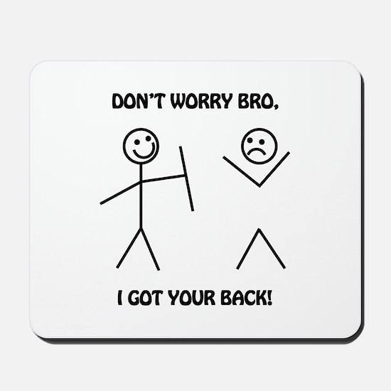 I Got Your Back Mousepad