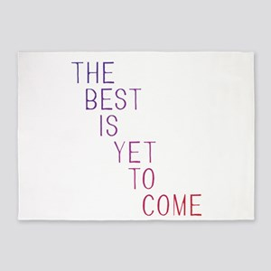 The best is yet to come 5'x7'Area Rug
