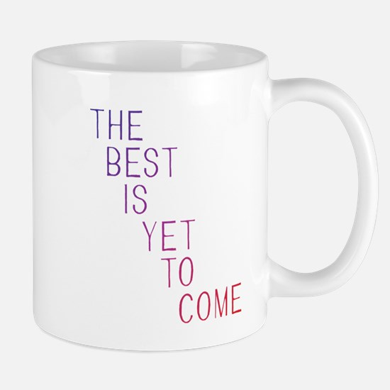 The best is yet to come Mugs